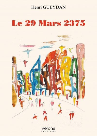 HENRI GUEYDAN - LE 29 MARS 2375 - livre fantasy